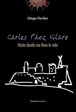 Papel Carlos Paez Vilaro Hasta Donde Me Lleve La Vida