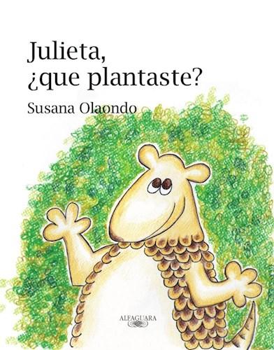 Libro Julieta , Que Plantaste.?