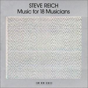 CD REICH STEVE/MUSIC FOR 18 MUSICIANS
