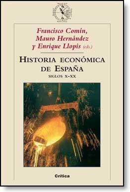 E-book Historia Económica De España. Siglos X-Xx. Parte Iv.