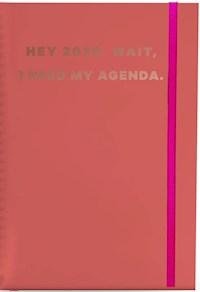 Libro Agenda A5 2020 : Hey 2020 Wait , I Need My Agenda