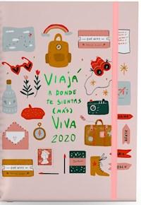 Libro Agenda A5 2020 : Viaja A Donde Te Sientas ( Mas ) Viva