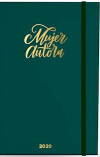 Libro Agenda 12X17 2020 : Mujer Autora