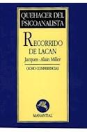 Papel RECORRIDO DE LACAN OCHO CONFERENCIAS (COLECCION QUEHACER DEL PSICOANALISTA) (RUSTICA)