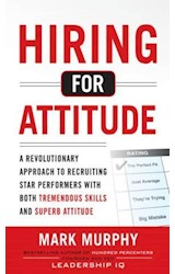 E-book Hiring for Attitude: A Revolutionary Approach to Recruiting and Selecting People with Both Tremendous Skills and Superb Attitude