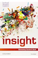 Papel INSIGHT ELEMENTARY (STUDENT'S BOOK) (OXFORD EXAM SUPPORT)