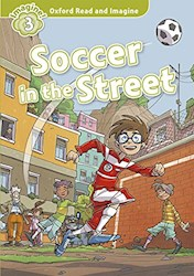 Papel Soccer In The Street (Oxford Read & Imagine Level 3)