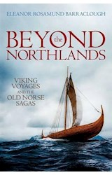 Papel Beyond the Northlands: Viking Voyages and the Old Norse Sagas