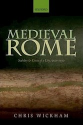 Papel Medieval Rome: Stability & Crisis Of A City, 900-1150