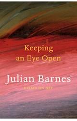 Papel Keeping an Eye Open: Essays on Art
