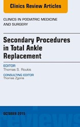 E-book Secondary Procedures In Total Ankle Replacement, An Issue Of Clinics In Podiatric Medicine And Surgery
