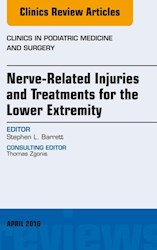 E-book Nerve Related Injuries And Treatments For The Lower Extremity, An Issue Of Clinics In Podiatric Medicine And Surgery