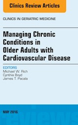 E-book Managing Chronic Conditions In Older Adults With Cardiovascular Disease, An Issue Of Clinics In Geriatric Medicine, E-Book