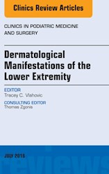 E-book Dermatologic Manifestations Of The Lower Extremity, An Issue Of Clinics In Podiatric Medicine And Surgery