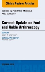 E-book Current Update On Foot And Ankle Arthroscopy, An Issue Of Clinics In Podiatric Medicine And Surgery
