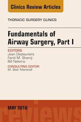 E-book Fundamentals Of Airway Surgery, Part I, An Issue Of Thoracic Surgery Clinics, E-Book