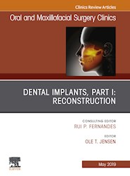 E-book Dental Implants, Part I: Reconstruction, An Issue Of Oral And Maxillofacial Surgery Clinics Of North America, Ebook