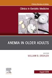 E-book Anemia In Older Adults, An Issue Of Clinics In Geriatric Medicine E-Book