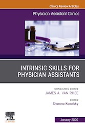 E-book Intrinsic Skills For Physician Assistants An Issue Of Physician Assistant Clinics, E-Book