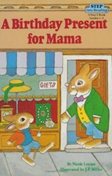 Papel A BIRTHDAY PRESENT FOR MAMA (STEP INTO READING 2)
