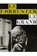 Papel LE CORBUSIER LE GRAND 1887 1965 (INGLES - FRANCES) (CARTONE) (EN CAJA)