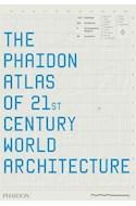 Papel PHAIDON ATLAS OF 21ST CENTURY WORLD ARCHITECTURE (INGLES) (CARTONE) (VALIJA)