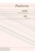 Papel PATTERN 100 FASHION DESIGNERS 10 CURATORS [INGLES] (CARTONE)