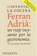 Papel REINVENTAR LA COCINA FERRAN ADRIA UN VIAJE INCESANTE POR LA GASTRONOMIA (CARTONE)
