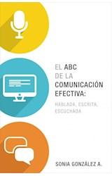 Papel ABC DE LA COMUNICACION EFECTIVA: HABLADA, ESCRITA, ESCUCHADA