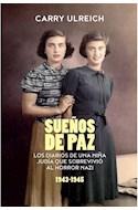 Papel SUEÑOS DE PAZ LOS DIARIOS DE UNA NIÑA JUDIA QUE SOBREVIVIO AL HORROR NAZI (1941-1949) (RUSTICA)