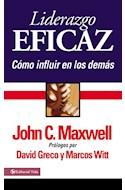 Papel LIDERAZGO EFICAZ COMO INFLUIR EN LOS DEMAS [PROLOGOS DE DAVID GRECO Y MARCOS WITT] (BOLSILLO)