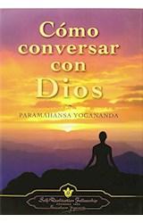 Papel COMO CONVERSAR CON DIOS (NUEVA EDICION) TAPA DURA