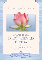 Libro Manifiesta La Conciencia Divina En Tu Vida Diaria