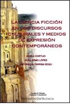 Papel La ciencia ficción en los discursos culturales y medios de expresión contemporáneos