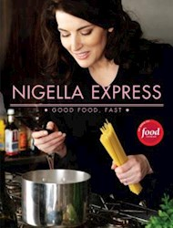 Papel Nigella Express: 130 Recipes For Good Food, Fast