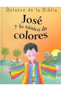 Papel JOSE Y LA TUNICA DE COLORES (RELATOS DE LA BIBLIA)