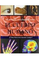 Papel MI PRIMERA ENCICLOPEDIA SOBRE EL CUERPO HUMANO (CHILDRE  NS) (CARTONE)