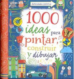 Papel 1000 Ideas Para Pintar, Construir Y Dibujar