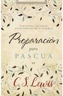 Papel PREPARACION PARA PASCUA CINCUENTA LECTURAS DEVOCIONALES DE C.S LEWIS (BOLSILLO) (RUSTICA)