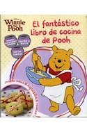 Papel FANTASTICO LIBRO DE COCINA DE POOH (DISNEY WINNIE THE P  OOH) (CARTONE)