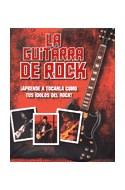 Papel GUITARRA DE ROCK APRENDE A TOCARLA COMO TUS IDOLOS DEL  ROCK (CARTONE)