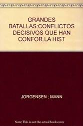 Libro Grandes Batallas Conflictos Decisivos Que Han Conformado La Historia
