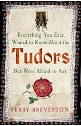 Papel Everything You Ever Wanted To Know the Tudors But Were Afraid To Ask