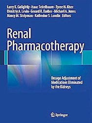 Papel Renal Pharmacotherapy: Dosage Adjustment Of Medications Eliminated By The Kidneys