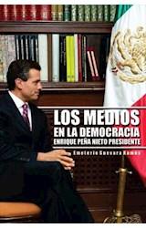 E-book LOS MEDIOS EN LA DEMOCRACIA ENRIQUE PEÑA NIETO PRESIDENTE