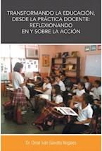 E-book Transformando la educación, desde la práctica docente: reflexionando en y sobre la acción