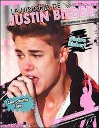 Libro La Historia De Justin Bieber - La Historia No Oficial