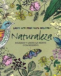 Libro Naturaleza  Relajese Y Libere La Mente Coloreando