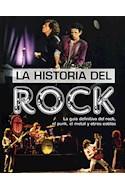 Papel HISTORIA DEL ROCK LA GUIA DEFINITIVA DEL ROCK EL PUNK EL METAL Y OTROS ESTILOS (CARTONE)