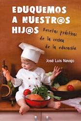 Libro Eduquemos A Nuestros Hijos